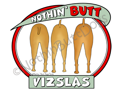 Nothin' Butt Vizslas Dark Colored T-shirts