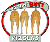 Nothin' Butt Tshirt - Natural Colored  (70+ Breeds Available) Vizsla - Yorkie Section
