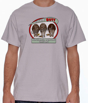 Nothin' Butt Wirehaired Pointing Griffon Shirts - More Styles and Colors Available
