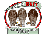 Nothin' Butt Wirehaired Pointing Griffons Light Colored T-shirts