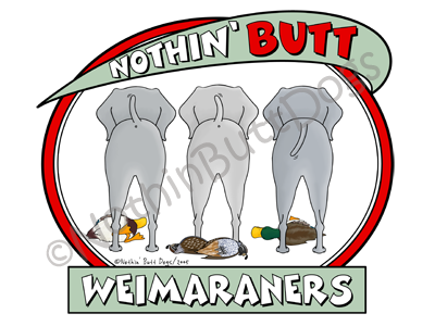 Nothin' Butt Weimaraners Light Colored T-shirts