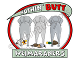 Nothin' Butt Weimaraners Dark Colored T-shirts