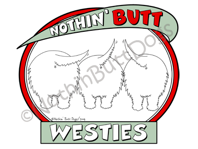Nothin' Butt Westies Light Colored T-shirts