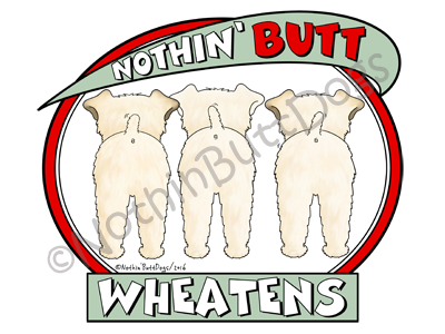 Nothin' Butt Wheatens Light Colored T-shirts