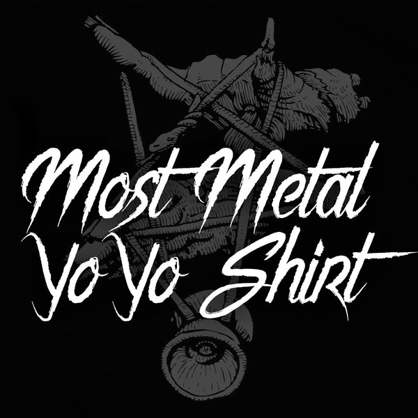 The Most Metal Yo-Yo Shirt-1