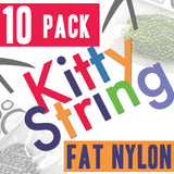 Kitty String - 10 Pack (Fat Nylon)