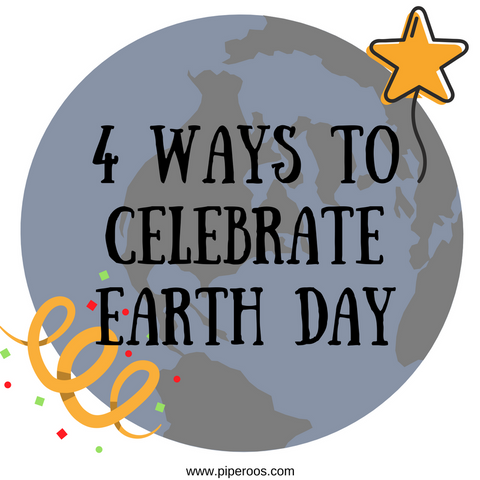 4-ways-to-celebrate-earth-day-piperoos