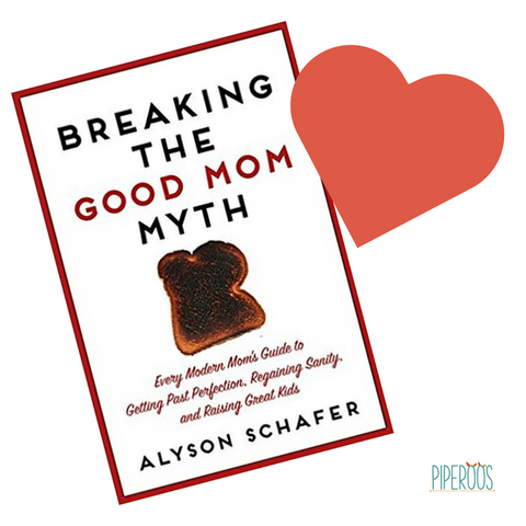 breaking-the-good-mom-myth-piperoos