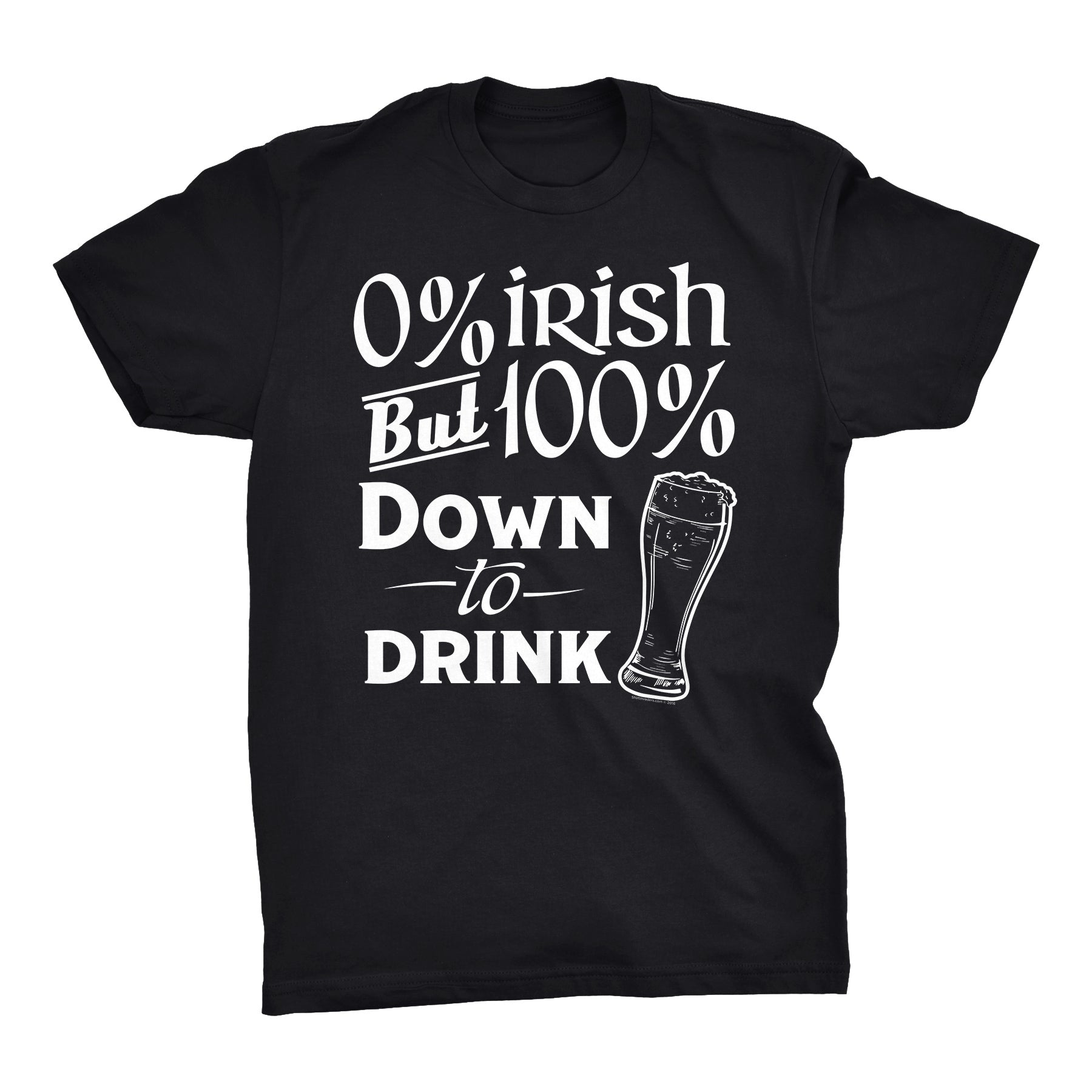 O% IRISH But 100% Down To Drink - 001