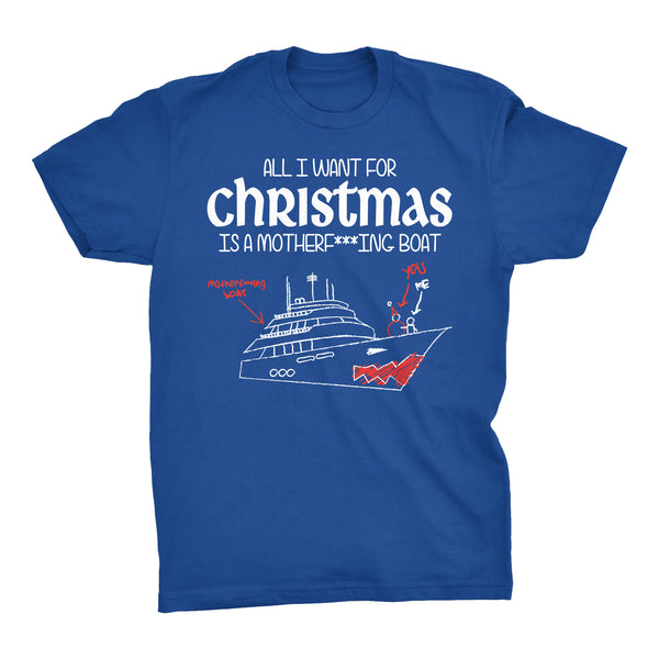 All I Want For Christmas Is A BOAT-T-Shirt