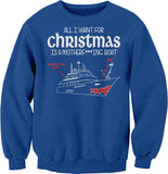 All I Want For Christmas Is A BOAT-Sweat Shirt