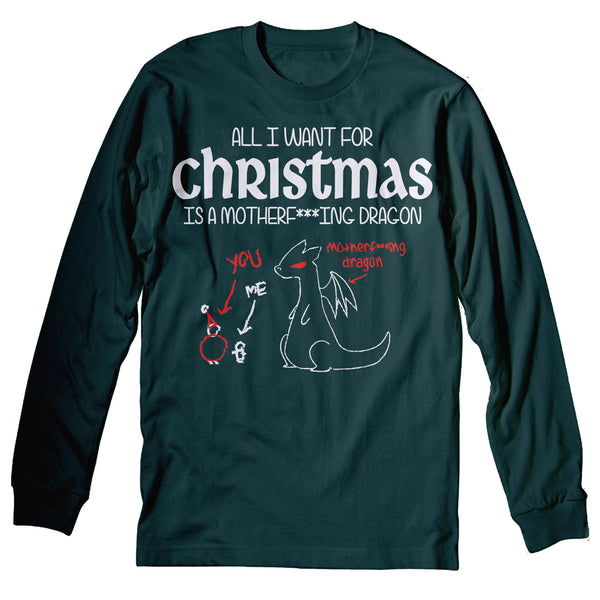 All I Want For Christmas Is A MOTHERF***ING DRAGON-Long Sleeve