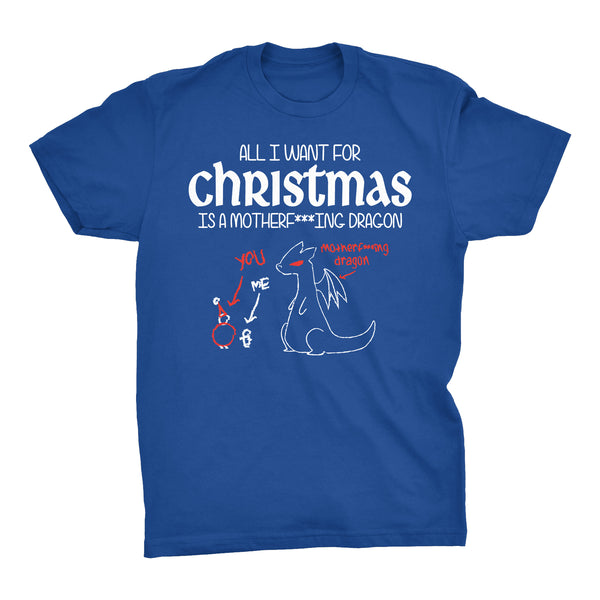 All I Want For Christmas Is A MOTHERF***ING DRAGON-T-Shirt