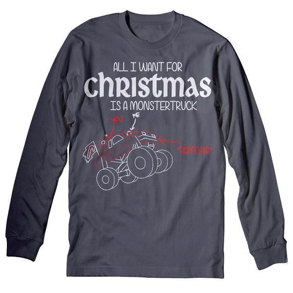 All I Want For Christmas Is A MONSTER TRUCK-Long Sleeve