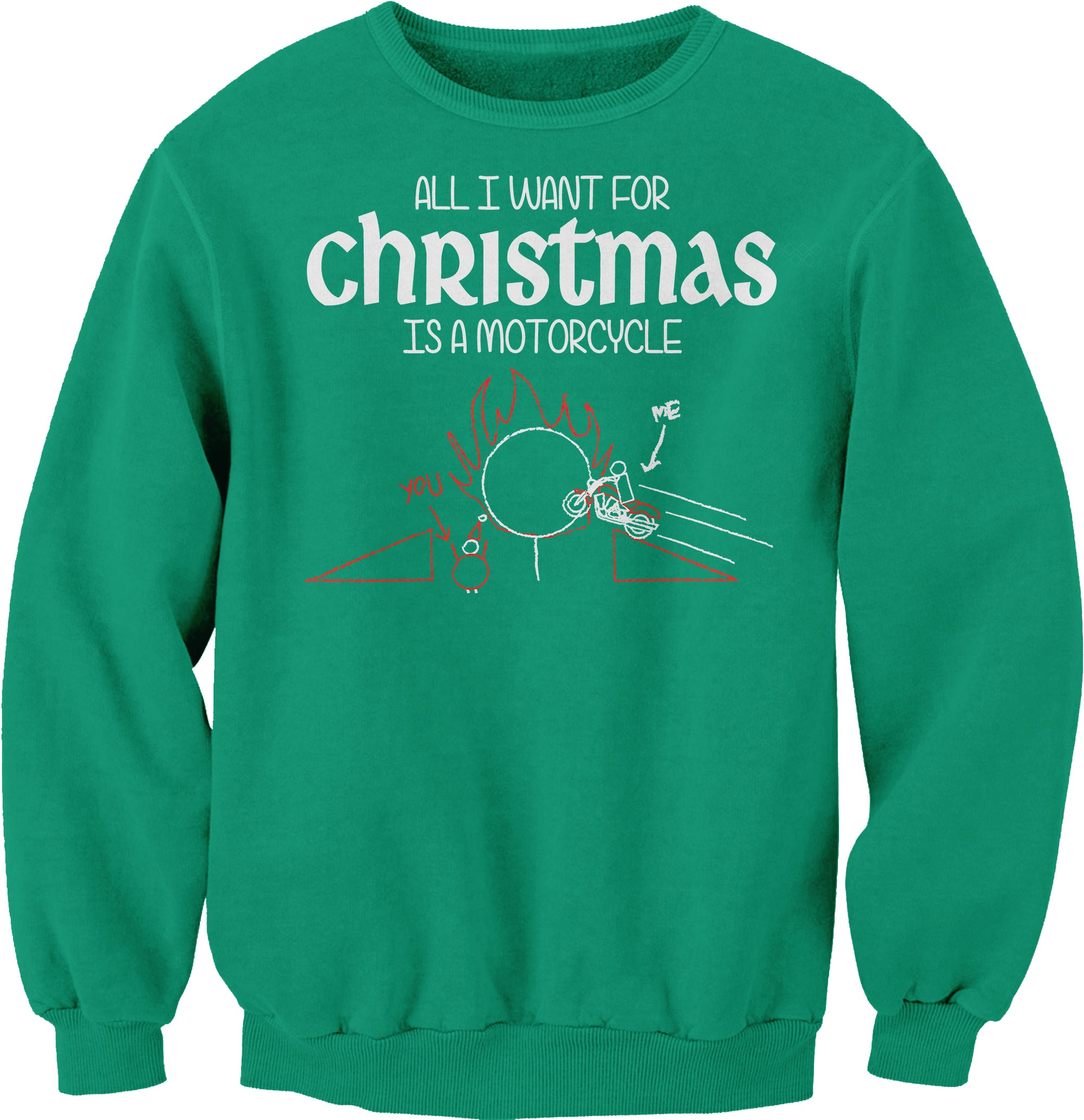 All I Want For Christmas Is A MOTORCYCLE-Sweat Shirt