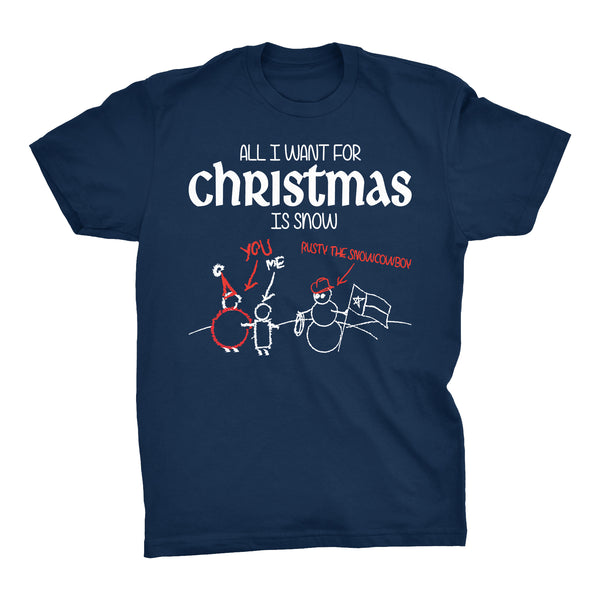 All I Want For Christmas - SNOW-T-Shirt