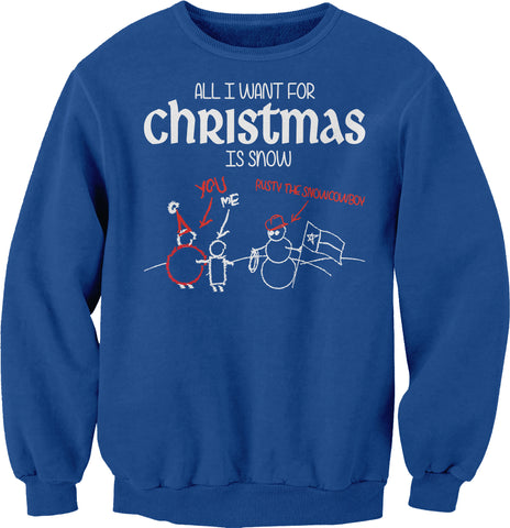 All I Want For Christmas - SNOW-Sweat Shirt