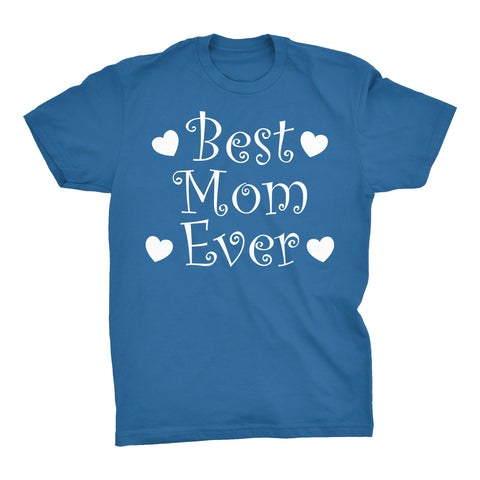Best MOM Ever - Hearts 001 - Mother's Day Gift Mom T-shirt