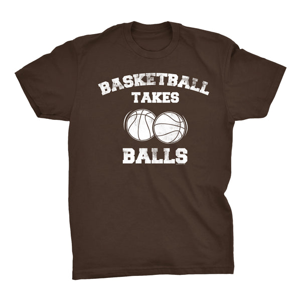 Basketball Takes Balls - Distressed Print - Funny Sports Pun Gift T-Shirt