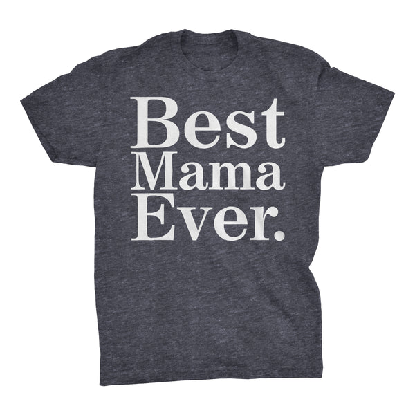 Best MAMA Ever - 001 Mother's Day Mom T-shirt