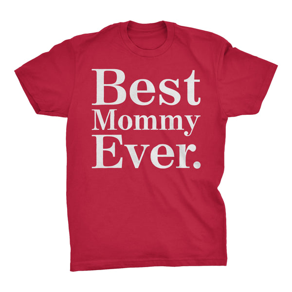 Best MOMMY Ever - 001 Mother's Day Mom T-shirt