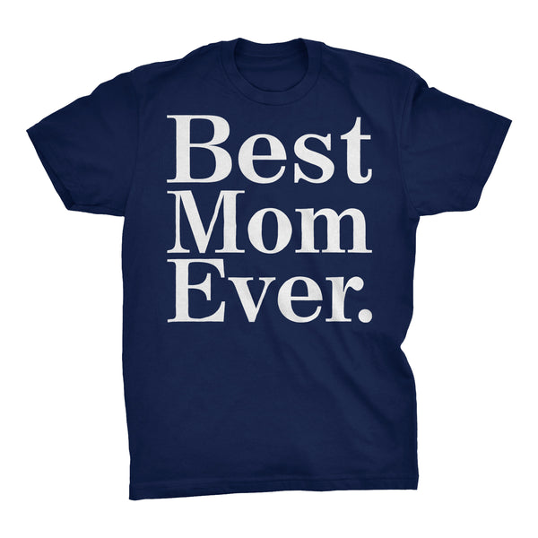 Best MOM Ever - 001 Mother's Day Gift Mom T-shirt