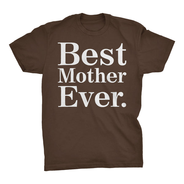 Best MOTHER Ever - 001 Mother's Day Mom T-shirt