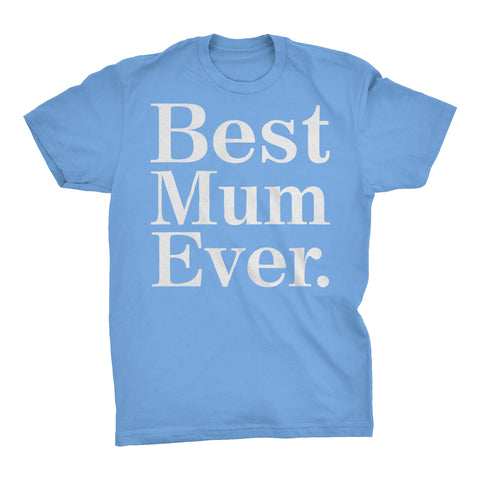 Best MUM Ever - 001 Mother's Day Grandmother T-shirt