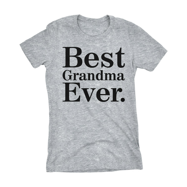 Best GRANDMA Ever - 001 Mother's Day Gift Grandmother Ladies Fit T-shirt