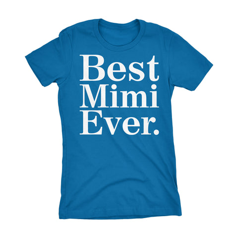 Best MIMI Ever - 001 Mother's Day Gift Grandmother Ladies Fit T-shirt