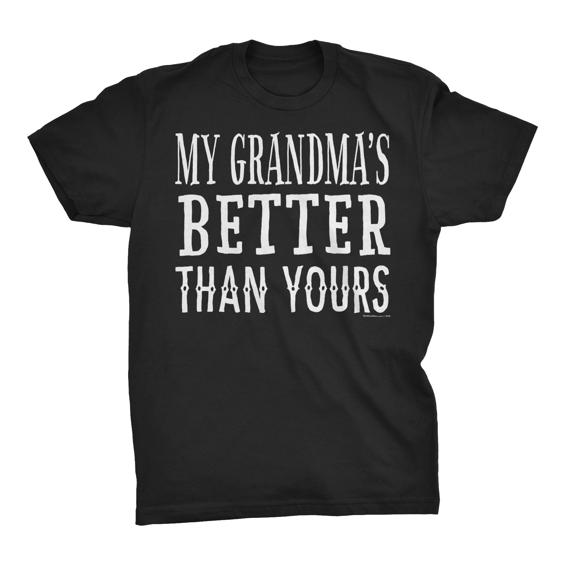 My GRANDMA Is Better Than Yours - Funny Mother's Day Grandmother T-shirt