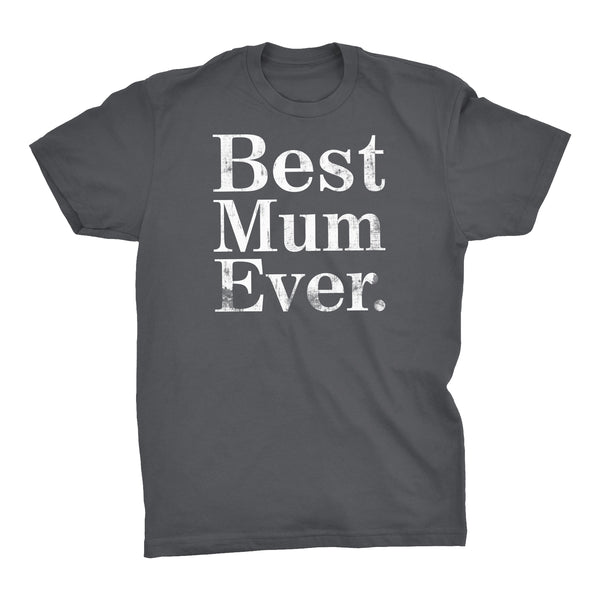 ShirtInvaders Best MUM Ever - DISTRESSED - Mother's Day Gift T-shirt