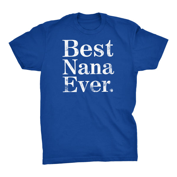 ShirtInvaders Best NANA Ever - DISTRESSED - Mother's Day Gift T-shirt