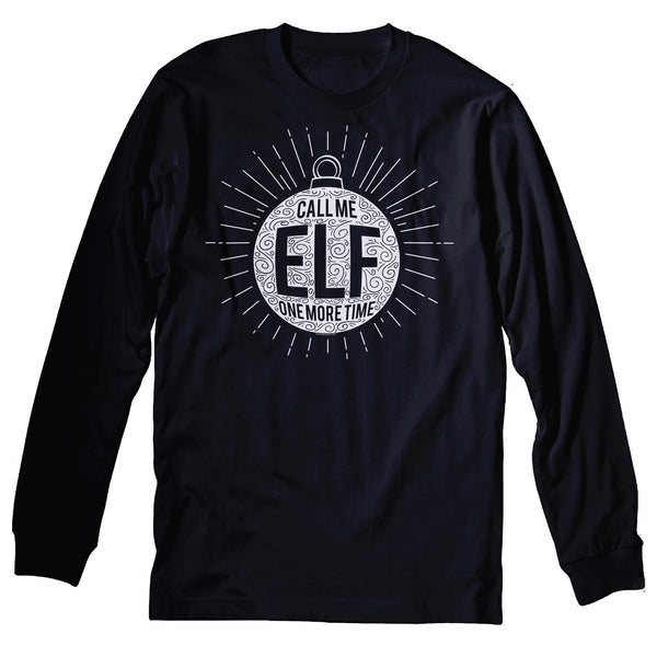 Call Me ELF One More Time - 002 - Funny Christmas Sweater Party - Long Sleeve