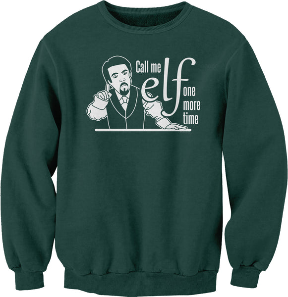 Call Me ELF One More Time - 003 - Funny Christmas Sweater Party - Sweat Shirt