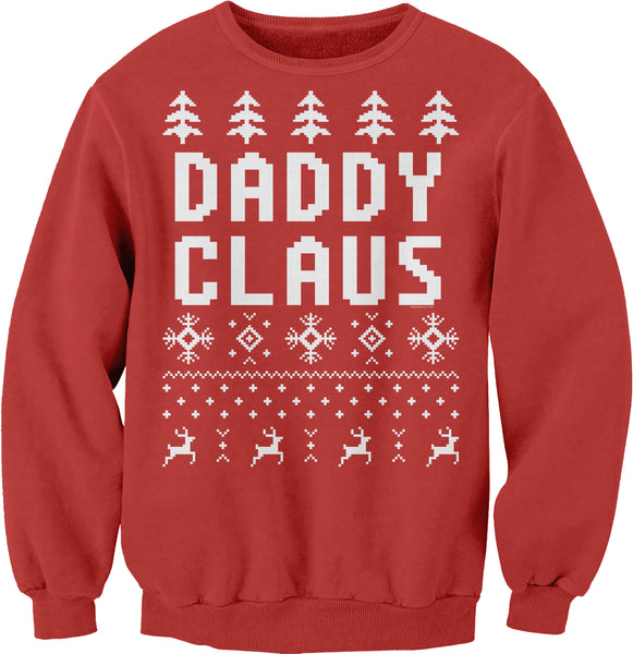 Daddy Claus - Funny Christmas Sweater style-Sweat Shirt