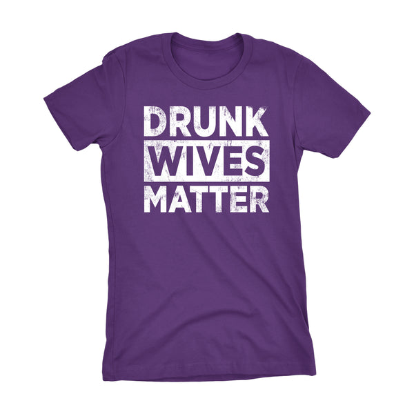 Drunk WIVES Matter -002- Ladies Fit
