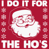 I Do It For The HO's - Christmas T-shirt
