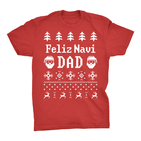Feliz Navi DAD - Funny Dad Christmas Sweater Style Gift-T-Shirt