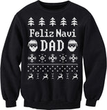 Feliz Navi DAD - Funny Dad Christmas Sweater Style Gift-Sweat Shirt