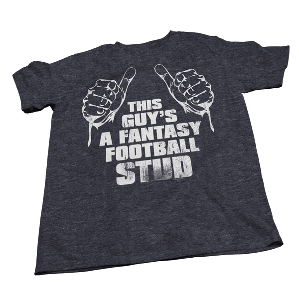 This Guy Is A Fantasy FOOTBALL Stud -  Funny Sports T-Shirt