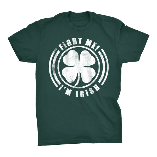 FIGHT Me I'm IRISH - Celtic
