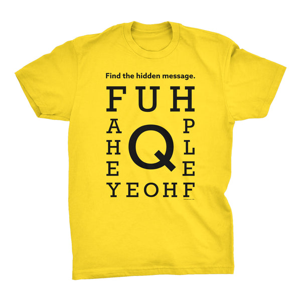 FUHQ AHOLE - Funny Hidden Message Eye Chart - 001  - T-Shirt