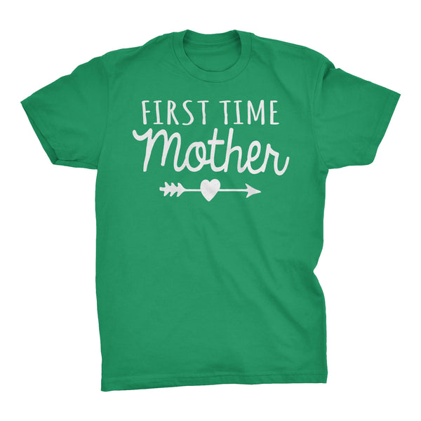 First Time MOTHER - Mother's Day Mom Gift T-shirt