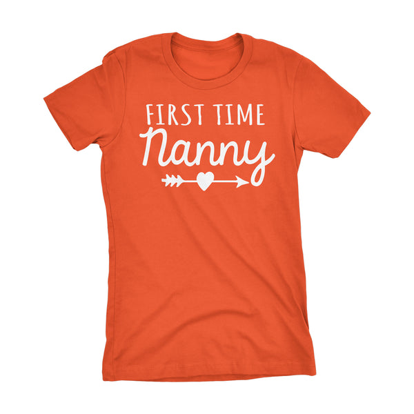 First Time NANNY - Mother's Day Grandmother Gift Ladies Fit T-shirt