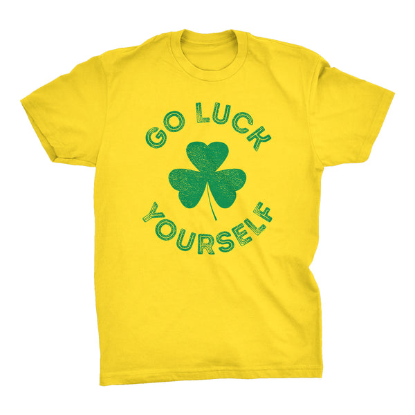 Go LUCK Yourself Funny Irish T-shirt