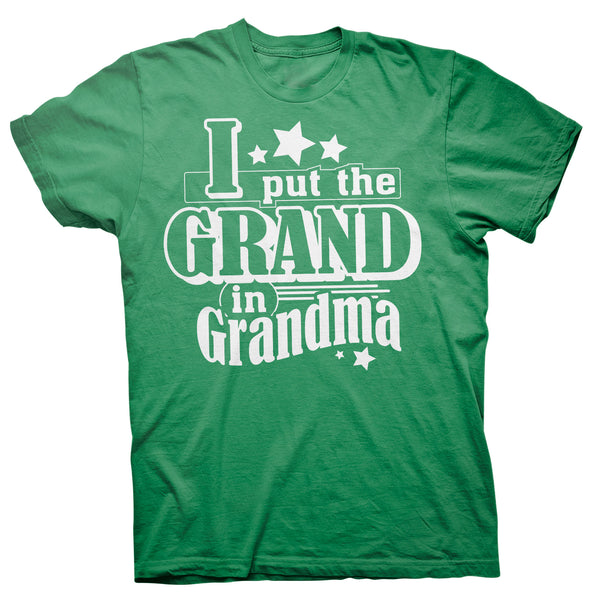 I Put The Grand In GRANDMA - Mother's Day Grandmother T-shirt