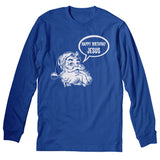 Happy Birthday Jesus 002 - Christmas Long Sleeve Shirt