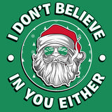 I Don't Believe - Christmas T-shirt