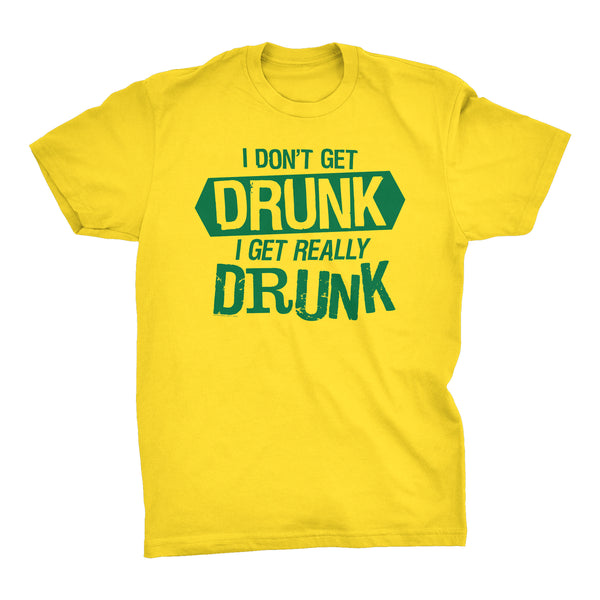 I Don't Get DRUNK I Get Really DRUNK - 002 - Distressed